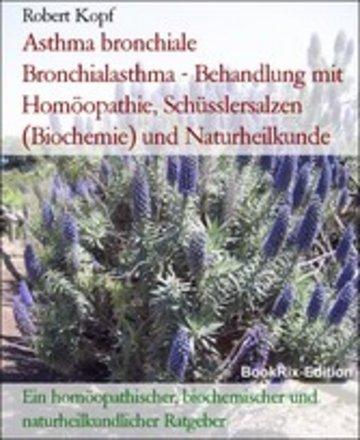 eBook Asthma bronchiale Bronchialasthma - Behandlung mit Homöopathie, Schüsslersalzen (Biochemie) und Naturheilkunde Cover