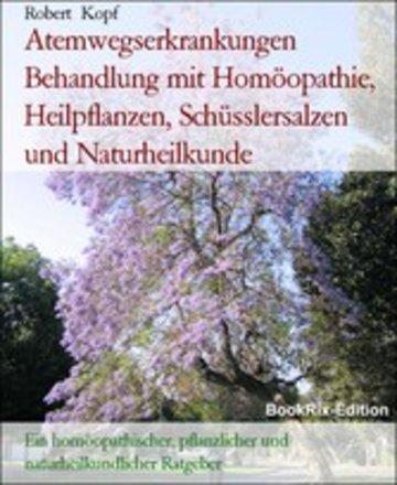 eBook Atemwegserkrankungen Behandlung mit Homöopathie, Heilpflanzen, Schüsslersalzen und Naturheilkunde Cover