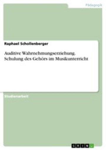 eBook Auditive Wahrnehmungserziehung. Schulung des Gehörs im Musikunterricht Cover