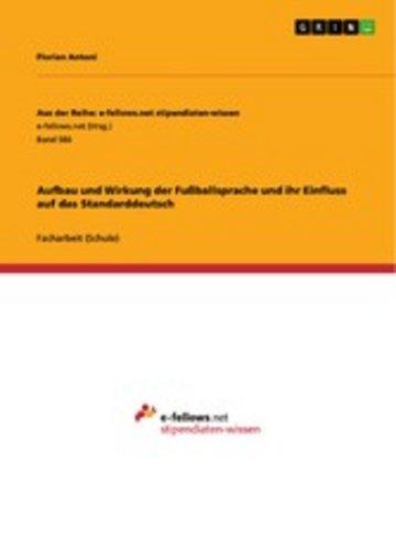 eBook Aufbau und Wirkung der Fußballsprache und ihr Einfluss auf das Standarddeutsch Cover