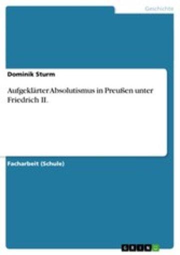 eBook Aufgeklärter Absolutismus in Preußen unter Friedrich II. Cover