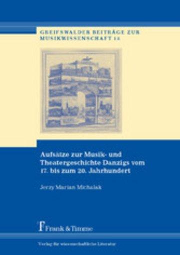 eBook Aufsätze zur Musik- und Theatergeschichte Danzigs vom 17. bis zum 20. Jahrhundert Cover
