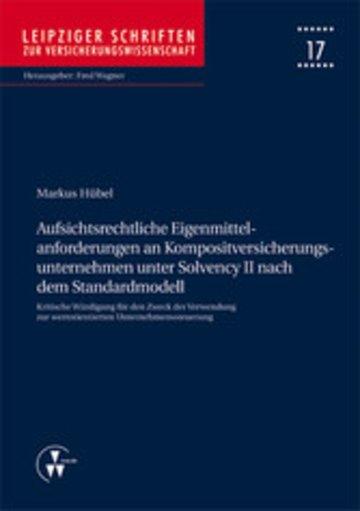 eBook Aufsichtsrechtliche Eigenmittelanforderungen an Kompositversicherungsunternehmen unter Solvency II nach dem Standardmodell Cover