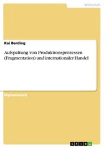 eBook Aufspaltung von Produktionsprozessen (Fragmentation) und internationaler Handel Cover