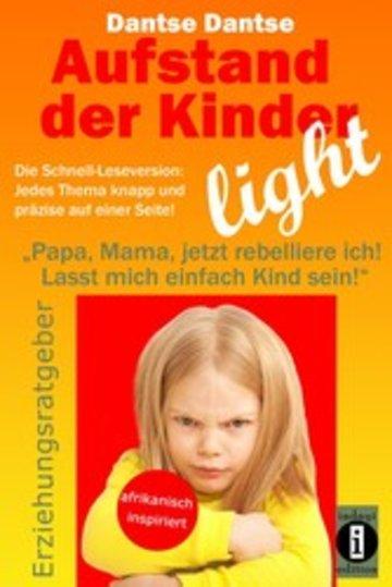 eBook Aufstand der Kinder - LIGHT - Der Erziehungsratgeber als Schnell-Leseversion, jedes Thema knapp und präzise auf einer Seite! Cover