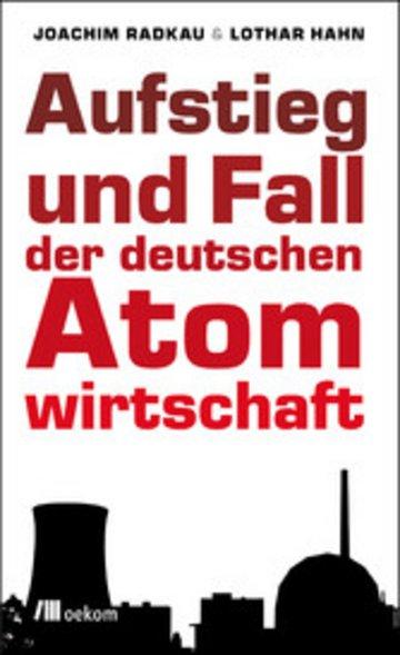 eBook Aufstieg und Fall der deutschen Atomwirtschaft Cover