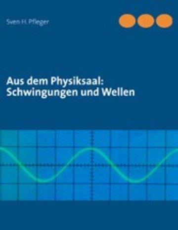 eBook Aus dem Physiksaal: Schwingungen und Wellen Cover