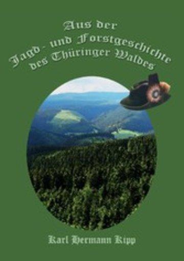 eBook Aus der Jagd- und Forstgeschichte des Thüringer Waldes Cover