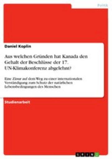 eBook Aus welchen Gründen hat Kanada den Gehalt der Beschlüsse der 17. UN-Klimakonferenz abgelehnt? Cover