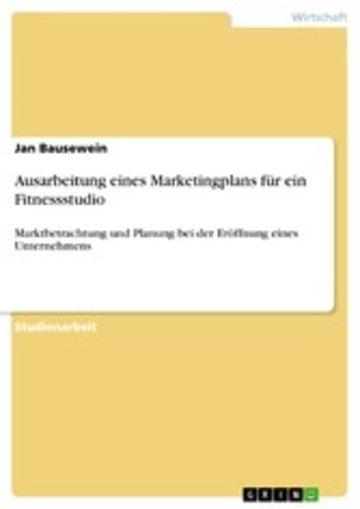 eBook Ausarbeitung eines Marketingplans für ein Fitnessstudio Cover
