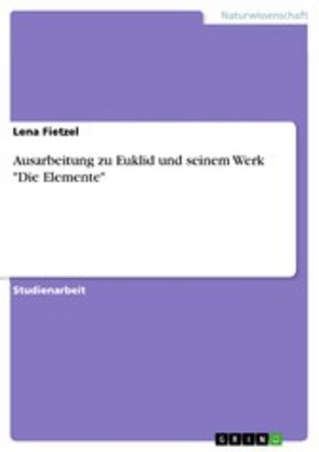 eBook Ausarbeitung zu Euklid und seinem Werk 'Die Elemente' Cover