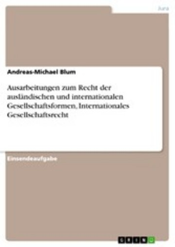 eBook Ausarbeitungen zum Recht der ausländischen und internationalen Gesellschaftsformen, Internationales Gesellschaftsrecht Cover