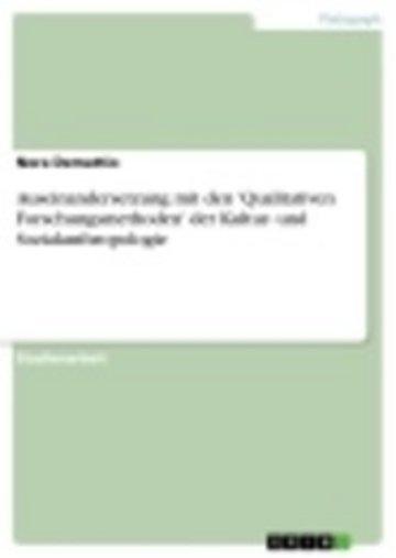 eBook Auseinandersetzung mit den 'Qualitativen Forschungsmethoden' der Kultur- und Sozialanthropologie Cover