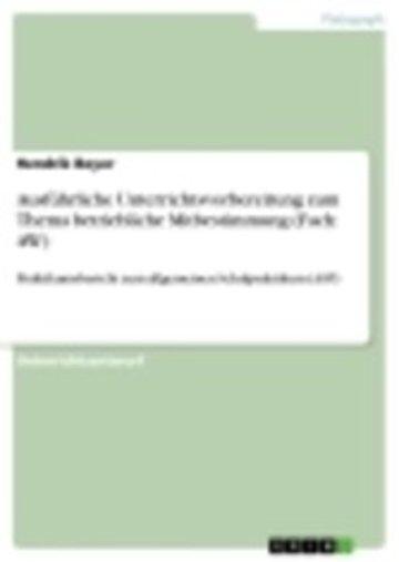 eBook Ausführliche Unterrichtsvorbereitung zum Thema betriebliche Mitbestimmung (Fach: AW) Cover