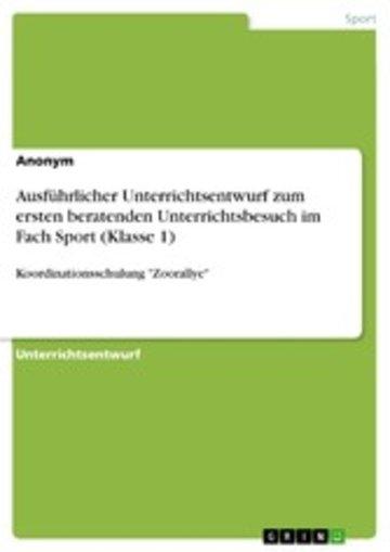 eBook Ausführlicher Unterrichtsentwurf zum ersten beratenden Unterrichtsbesuch im Fach Sport (Klasse 1) Cover
