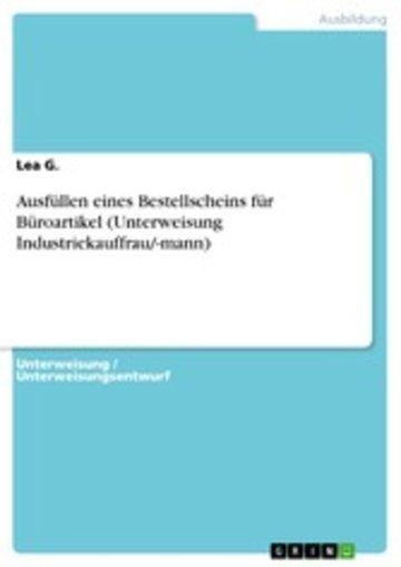 eBook Ausfüllen eines Bestellscheins für Büroartikel (Unterweisung Industriekauffrau/-mann) Cover