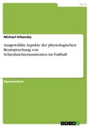 eBook Ausgewählte Aspekte der physiologischen Beanspruchung von Schiedsrichterassistenten im Fußball Cover