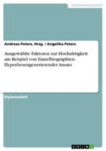 eBook Ausgewählte Faktoren zur Hochaltrigkeit am Beispiel von Einzelbiographien. Hypothesengenerierender Ansatz Cover