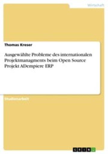 eBook Ausgewählte Probleme des internationalen Projektmanagments beim Open Source Projekt ADempiere ERP Cover