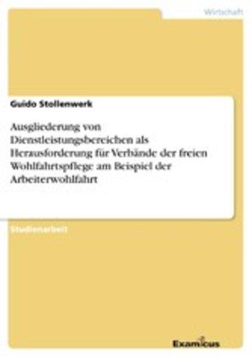 eBook Ausgliederung von Dienstleistungsbereichen als Herausforderung für Verbände der freien Wohlfahrtspflege am Beispiel der Arbeiterwohlfahrt Cover