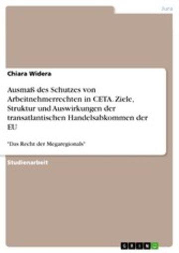 eBook Ausmaß des Schutzes von Arbeitnehmerrechten in CETA. Ziele, Struktur und Auswirkungen der transatlantischen Handelsabkommen der EU Cover