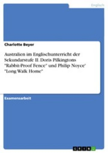 eBook Australien im Englischunterricht der Sekundarstufe II. Doris Pilkingtons 'Rabbit-Proof Fence' und Philip Noyce' 'Long Walk Home' Cover