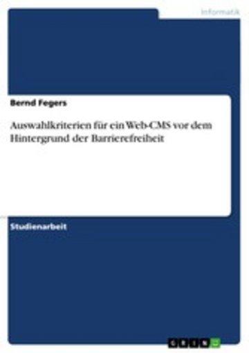 eBook Auswahlkriterien für ein Web-CMS vor dem Hintergrund der Barrierefreiheit Cover