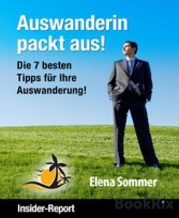 eBook Auswanderin packt aus! Die 7 besten Tipps für Ihre Auswanderung! Cover