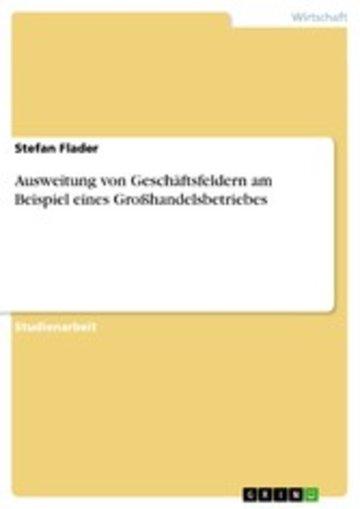 eBook Ausweitung von Geschäftsfeldern am Beispiel eines Großhandelsbetriebes Cover