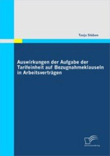 eBook Auswirkungen der Aufgabe der Tarifeinheit auf Bezugnahmeklauseln in Arbeitsverträgen Cover