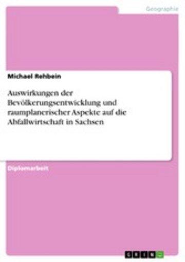 eBook Auswirkungen der Bevölkerungsentwicklung und raumplanerischer Aspekte auf die Abfallwirtschaft in Sachsen Cover