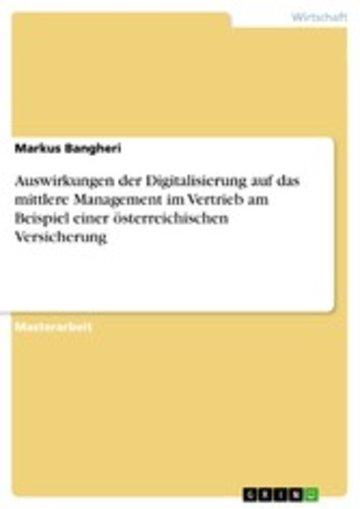 eBook Auswirkungen der Digitalisierung auf das mittlere Management im Vertrieb am Beispiel einer österreichischen Versicherung Cover