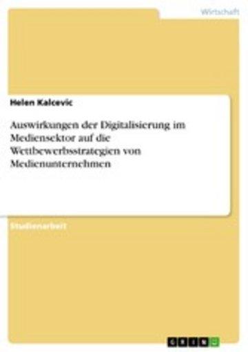eBook Auswirkungen der Digitalisierung im Mediensektor auf die Wettbewerbsstrategien von Medienunternehmen Cover