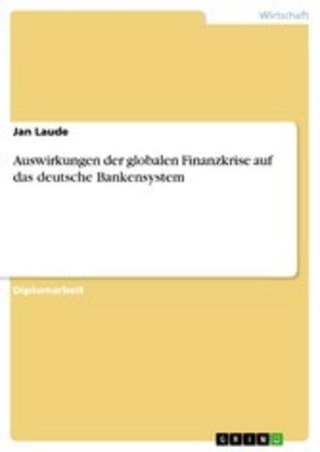 eBook Auswirkungen der globalen Finanzkrise auf das deutsche Bankensystem Cover