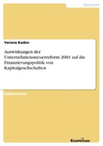 eBook Auswirkungen der Unternehmenssteuerreform 2001 auf die Finanzierungspolitik von Kapitalgesellschaften Cover