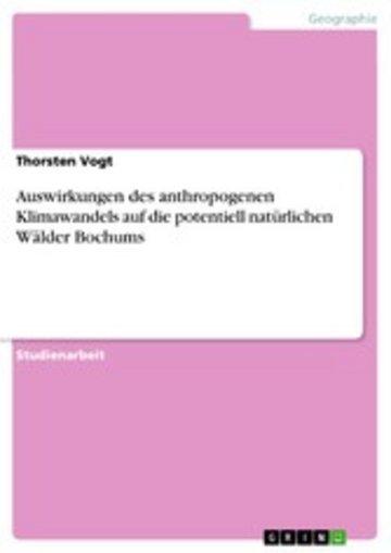 eBook Auswirkungen des anthropogenen Klimawandels auf die potentiell natürlichen Wälder Bochums Cover