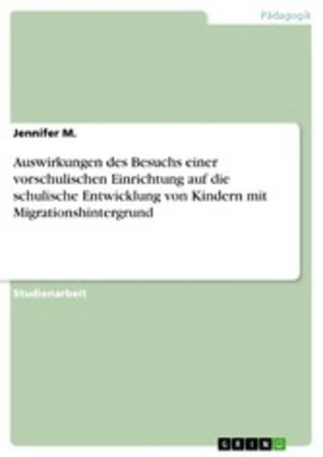 eBook Auswirkungen des Besuchs einer vorschulischen Einrichtung auf die schulische Entwicklung von Kindern mit Migrationshintergrund Cover