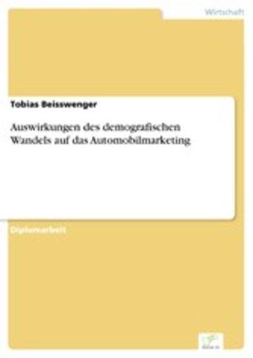 eBook Auswirkungen des demografischen Wandels auf das Automobilmarketing Cover