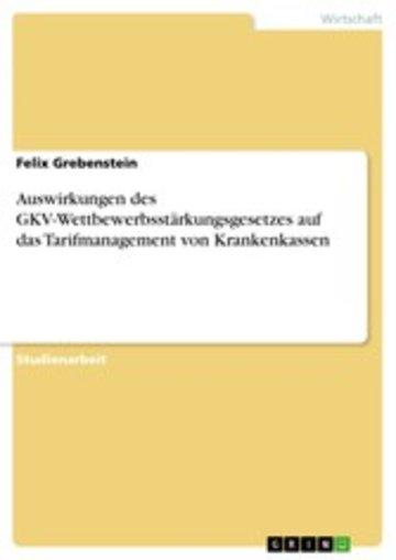 eBook Auswirkungen des GKV-Wettbewerbsstärkungsgesetzes auf das Tarifmanagement von Krankenkassen Cover