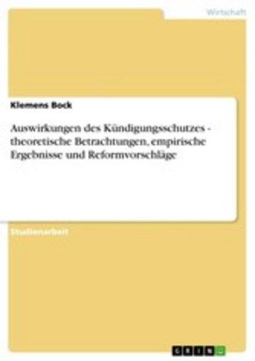 eBook Auswirkungen des Kündigungsschutzes - theoretische Betrachtungen, empirische Ergebnisse und Reformvorschläge Cover