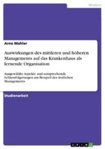 eBook Auswirkungen des mittleren und höheren Managements auf das Krankenhaus als lernende Organisation Cover