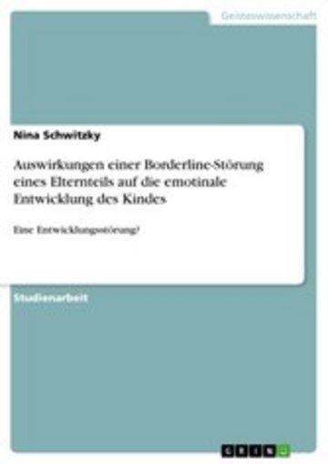 eBook Auswirkungen einer Borderline-Störung eines Elternteils auf die emotinale Entwicklung des Kindes Cover