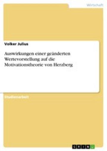 eBook Auswirkungen einer geänderten Wertevorstellung auf die Motivationstheorie von Herzberg Cover