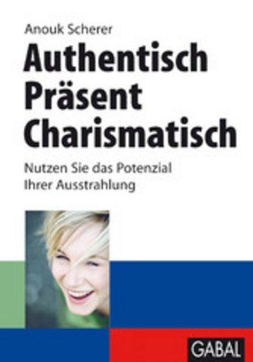 eBook Authentisch. Präsent. Charismatisch Cover