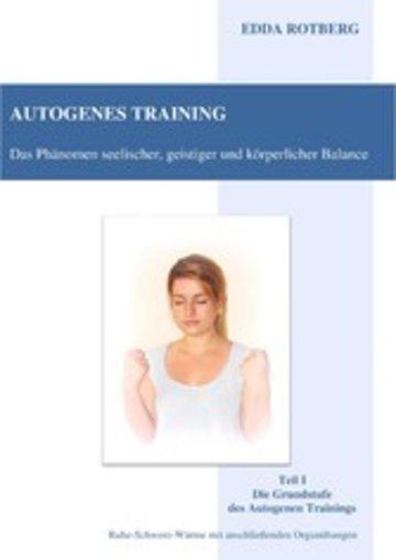 eBook Autogenes Training - Das Phänomen seelischer, geistiger und körperlicher Balance Cover