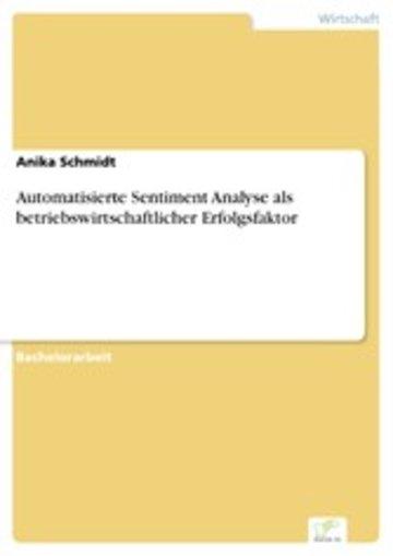 eBook Automatisierte Sentiment Analyse als betriebswirtschaftlicher Erfolgsfaktor Cover