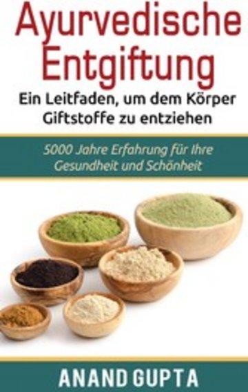 eBook Ayurvedische Entgiftung - Ein Leitfaden, um dem Körper Giftstoffe zu entziehen Cover