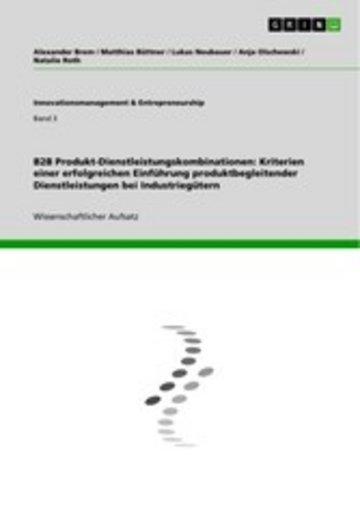 eBook B2B Produkt-Dienstleistungskombinationen: Kriterien einer erfolgreichen Einführung produktbegleitender Dienstleistungen bei Industriegütern Cover