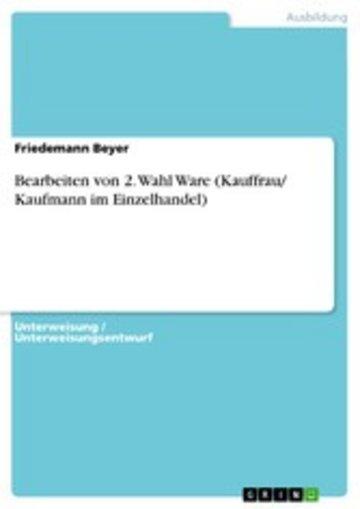eBook Bearbeiten von 2. Wahl Ware (Kauffrau/ Kaufmann im Einzelhandel) Cover