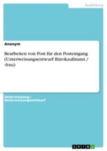 eBook Bearbeiten von Post für den Posteingang (Unterweisungsentwurf Bürokaufmann / -frau) Cover